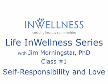 Life in Wellness Series (Class 1): Self-responsibility and Love